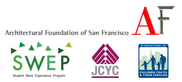 AFSF-DCYF-JCYC-SWEP - the Architectural Foundation of SF's collaboration with JCYC and DCYF to offer a Student Work Experience Program for at-risk youth